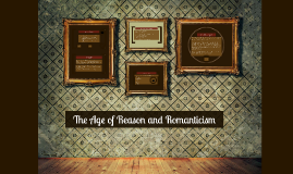 The Age of Reason and Romanticism
