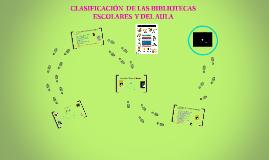 Copy of CLASIFICACION DE LAS BIBLIOTECAS ESCOLARES Y DEL AULA