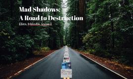Mad Shadows: