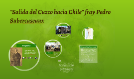 ''Expedición de Almagro a Chile'' fray Pedro Subercaseaux