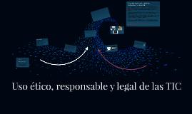 Uso ético, responsable y legal de las TIC
