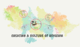 Creating a culture of revision