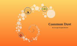Common Dust