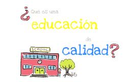 ¿Qué es una educación de calidad?