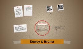 Dewey and Bruner