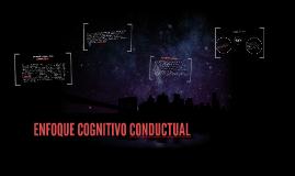 Copy of ENFOQUE COGNITIVO CONDUCTUAL