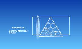 ICT: Networks and Communications