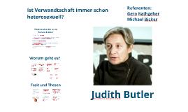 Judith Butler: Ist Verwandtschaft immer schon heterosexuell