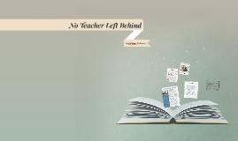 Copy of No Teacher Left Behind