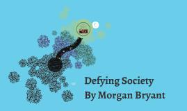 Defying Society