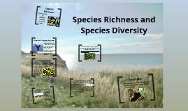 Species Richness and Species Diversity