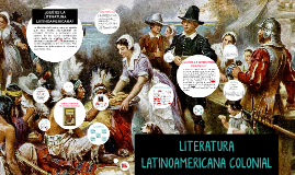 Copy of LITERATURA LATINOAMERICANA COLONIAL