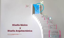 Diseño Básico y Diseño Arquitectónico