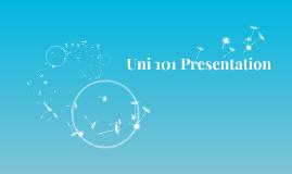 Uni 101 Presentation