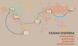 Copy of CIUDAD DISPERSA