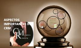 Copy of ASPECTOS IMPORTANTES DEL CRM
