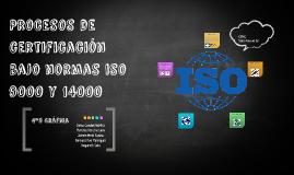 Procesos de certificación bajo normas iso 9000 y 14000