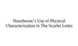 Hawthorne's Use of Physical Characterization in The Scarlet Letter
