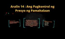 Aralin 14 : Ang Pagkontrol ng Presyo ng Pamahalaan