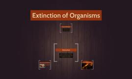 Extinction of Organisms