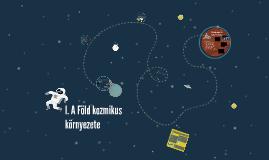 I. A Föld kozmikus környezete