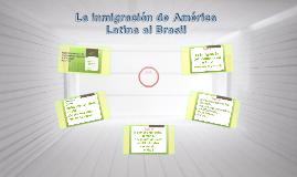 La inmigración de América Latina al Brasil