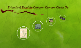 Friends of Tecolote Canyon: Canyon Clean Up
