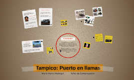 Tampico: Puerto en llamas