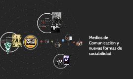Copy of Medios de Comunicación y nuevas formas de sociabilidad