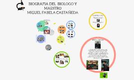 BIOGRAFIA DEL MTRO. Y BIOLOGO MIGUEL FAVELA