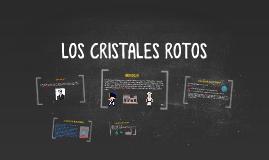 LOS CRISTALES ROTOS