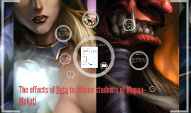 The effects of Dota to fifteen students of Mapua-Makati