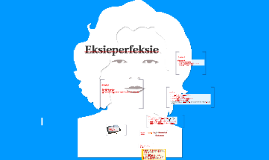 Copy of Eksieperfeksie