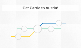Get Carrie to Austin!