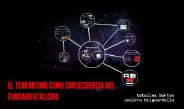 EL TERRORISMO COMO CONSECUENCIA DEL FUNDAMENTALISMO