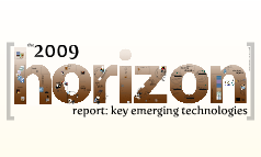 Copy of 2009 Horizon Report