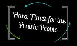 Hard Times for the Prairie People