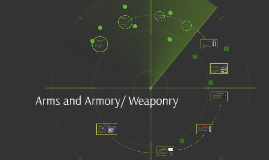 Arms and Armory/ Weaponry