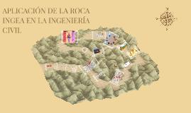 Copy of APLICACIÓN DE LAS ROCAS EN LAS OBRAS DE INGENIERÍA CIVIL