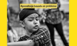 Copy of Aprendizaje basado en problema