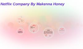 Netflix Company By Makenna Honey