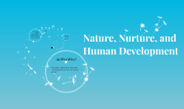 Nature, Nurture, and Human Development