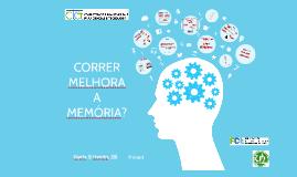 Copy of Copy of CTCT - Correr melhora a memória?