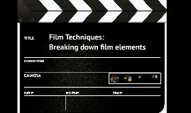 Film Techniques: Breaking down a film to its elements by Nicola ...