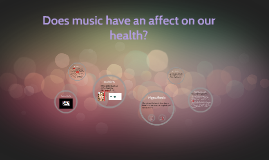 Does music have an affect on our health?