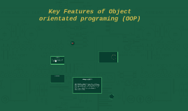 Key Features of Object orientated programing (OOP)
