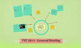FYP 2014 - General Briefing