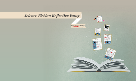 Science Fiction Reflective Essay