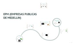 EPM (EMPRESAS PUBLICAS