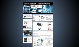 Copy of TECNOLOGIA DE LA INFORMACION